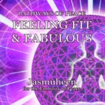 Pathways of Peace Series – Peace Path 7 – Fit & Fabulous