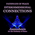 Pathways of Peace Series – Peace Path 12 – Interdimensional Connections