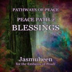 Pathways of Peace Series – Peace Path 2 – Blessings