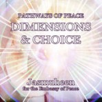 Pathways of Peace Series – Peace Path 5 – Dimensions & Choices