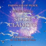 Pathways of Peace Series – Peace Path 3 – Space Claiming