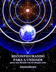 Portuguese – Reconfigurando para a Unidade para um Mundo em Evolução (Unity Reset)