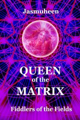 Queen of the Matrix – Fiddlers of the Fields (Book 1)