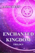 The Enchanted Kingdom Trilogy