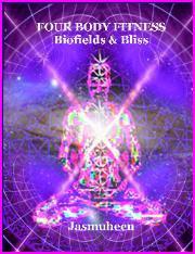 Four Body Fitness : Biofields & Bliss
