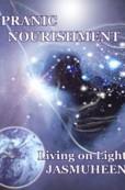 Pranic Nourishment – Nutrition for the New Millennium – Living on Light Series