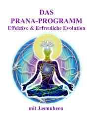 German – Das Pranaprogramm – Effektive & Erfreuliche Evolution